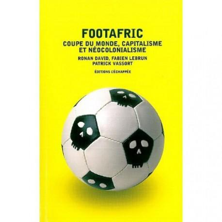Footafric : Coupe du monde, capitalisme et néocolonialisme