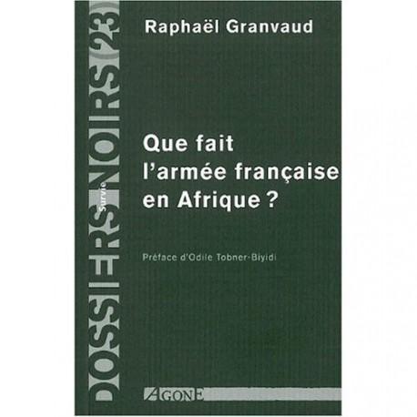 Que fait l'armée française en Afrique