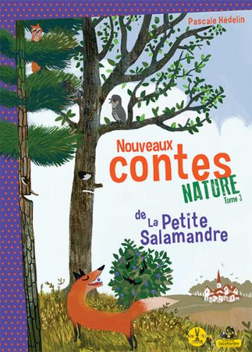 Les contes nature de La Petite Salamandre, tome 3