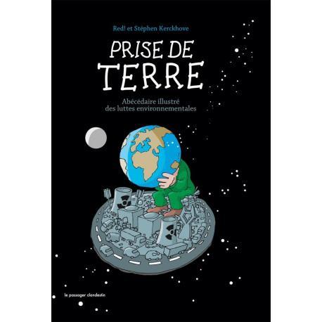 Prise de Terre. Abécédaire illustré des luttes environnementales (Red! et Stéphen Kerckhove)