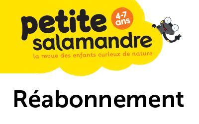 Réabonnement à La Petite Salamandre (4-7 ans), 1 an