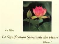 LA SIGNIFICATION SPIRITUELLE DES FLEURS