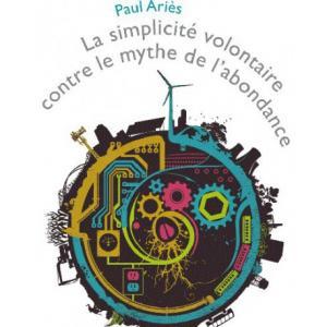 La simplicité volontaire contre le mythe de l'abondance