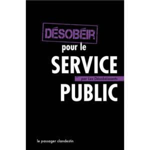 Désobéir pour le Service Public