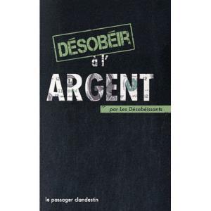 Désobéir à l'Argent