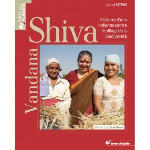 Vandana Shiva. Victoires d'une Indienne contre le pillage de la biodiversité