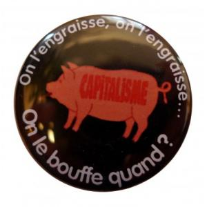 Badge Bouffer le Capitalisme