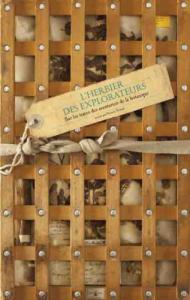 L'herbier des explorateurs: sur les traces des aventuriers de la botanique