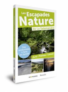 Les Escapades Nature de La Salamandre: Jura, Plateau, Léman