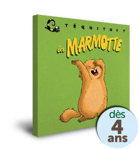 Téquitoi' La marmotte