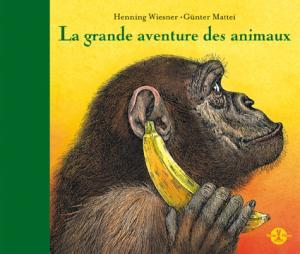 La grande aventure des animaux