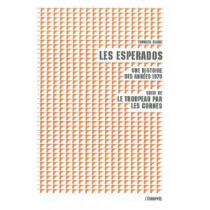 Les esperados. Une histoire des années 1970 (Yannick Blanc)