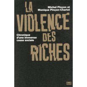 La violence des riches. Chronique d'une immense casse sociale (Michel Pinçon et Monique Pinçon-Charlot)