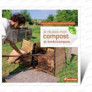Je réussis mon compost et lombricompost - Livre Terre Vivante