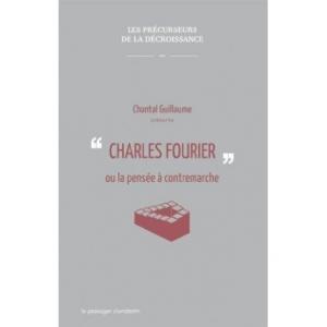 Charles Fourrier ou la pensée en contre-marche (Les précurseurs de la décroissance)
