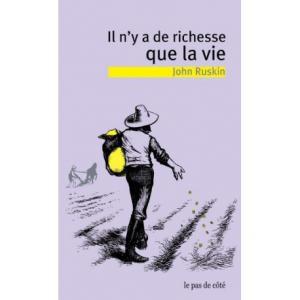 Il n'y a de richesse que la vie (Unto this last) John Ruskin