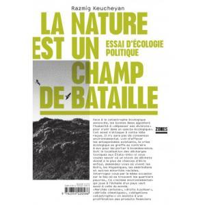 La nature est un champ de bataille. Essai d'écologie politique.
