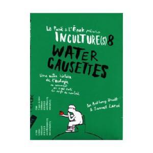 DVD Inculture(s) 8. Water causettes. Une autre histoire de l'écologie ou comment... (conférence gesticulée)