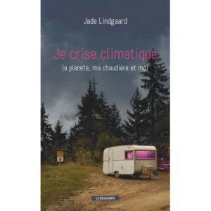 Je crise climatique. Jade Lindgaard.