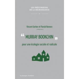 Murray Bookchin et l'écologie sociale. De Vincent Gerber.