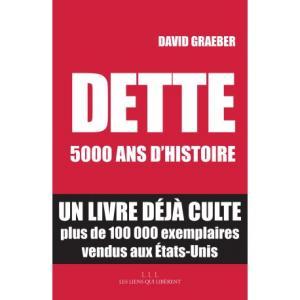 Dette : 5000 ans d'histoire (David Graeber )