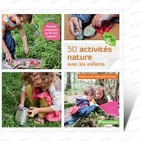 50 activités Nature avec les enfants - Livre Terre Vivante