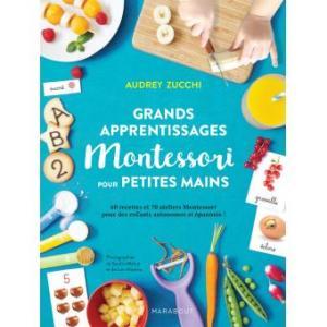 Livre Grands apprentissages Montessori pour petites mains