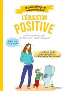 Livre Guide des parents imparfaits , l'éducation positive